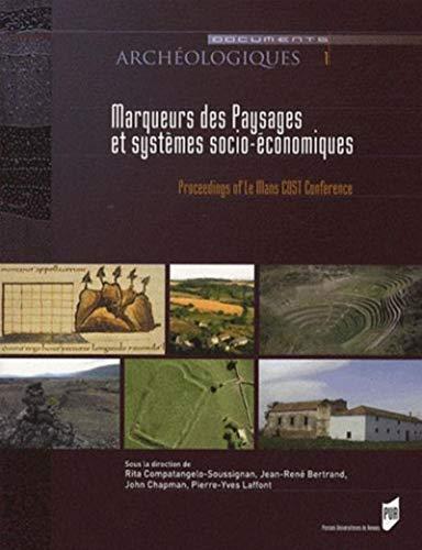Marqueurs de paysages et systèmes socio-économiques. Actes du colloque COST du Mans, ...