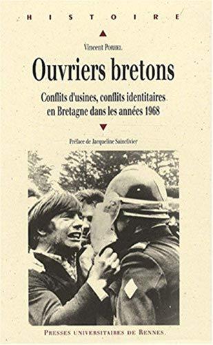 Ouvriers bretons Conflits d'usines conflits identitaires en Bre: Porhel Vincent