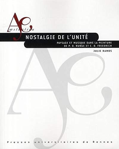 9782753505643: Nostalgie de l'unite : paysage et musique dans la peinture de P.