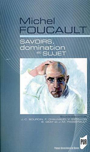 Michel Foucault Savoirs domination et sujet: Bourdin Jean Claude