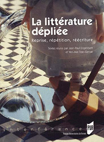 9782753505704: La littérature dépliée : Reprise, répétition, réécriture