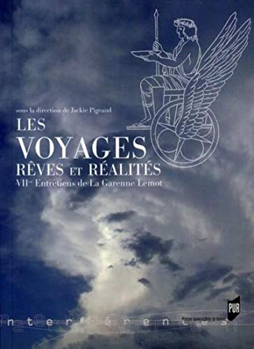 Les voyages : rêves et réalités: Entretiens de La Garenne-Lemot (7 ; 2008)