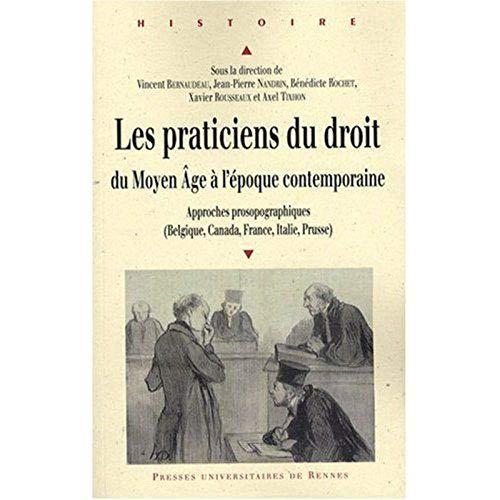 Les praticiens du droit du Moyen Age à l'époque contemporaine : approches ...