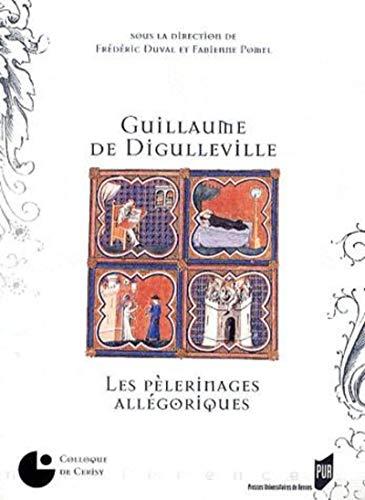 Guillaume de Digulleville : les pèlerinages allégoriques
