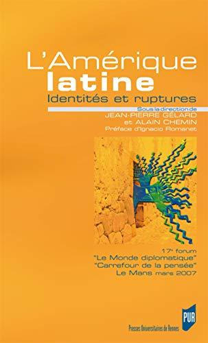 L'Amerique Latine Identites et ruptures: Gelard Jean Pierre
