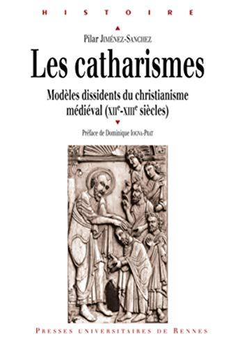 """les catharismes ; modèles dissidents du christianisme médiéval (XII-XIII..."