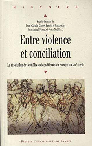 Entre violence et conciliation : la résolution des conflits sociopolitiques en Europe au ...