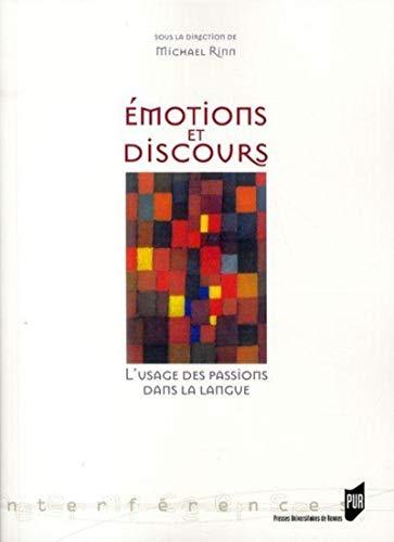 Emotions et discours L'usage des passions dans la langue: Rinn Michael