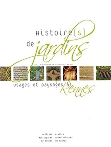 Histoire(s) de jardins : usages et paysages à Rennes