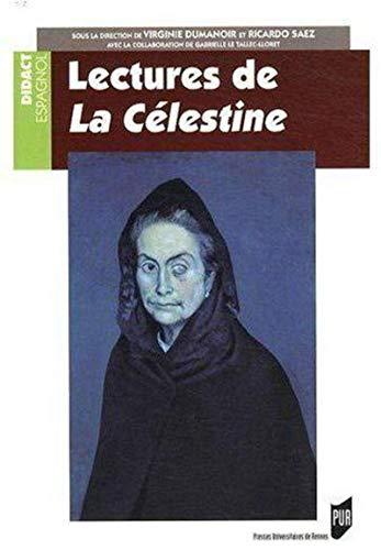 Lectures de la Célestine. Programme CAPES / Agrégation d'Espagnol - Virginie Dumanoir,Ricardo Saez