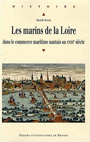 Les marins de la Loire dans le commerce maritime nantais au XVIIIe siècle: Bouyer, Murielle