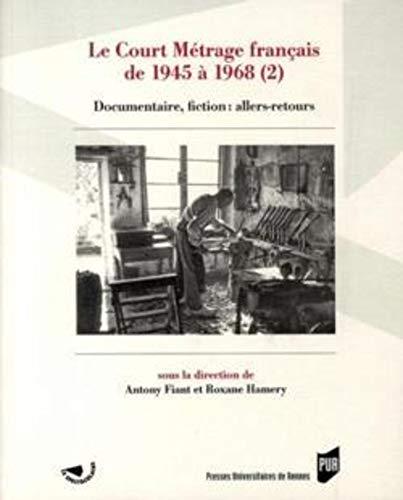 Le court métrage français de 1945 à 1968 Volume 2, Documentaire, fiction : ...