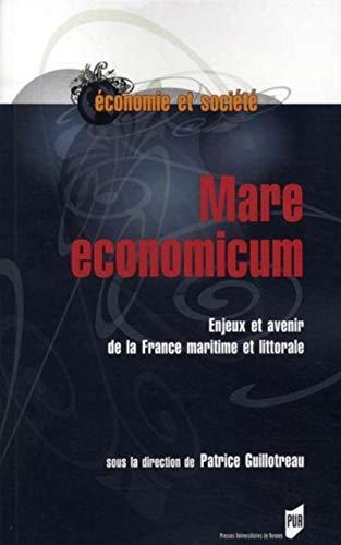 Mare economicum : enjeux et avenir de la France maritime et littorale
