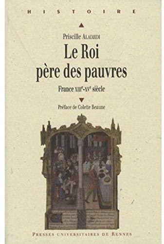 Le roi, père des pauvres (French Edition): Priscille Aladjidi