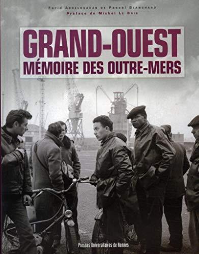 """""""Grand-Ouest ; mémoire des Outre-Mers"""": Farid Abdelouahab, Pascal Blanchard"""