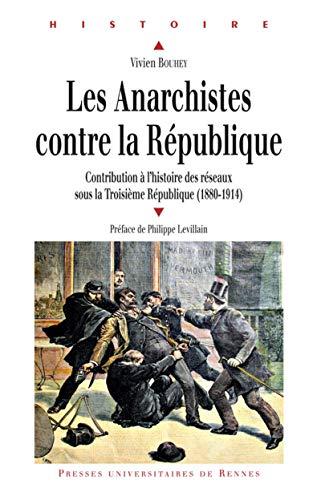 Les anarchistes contre la République, 1880 à 1914 : contribution à l'...