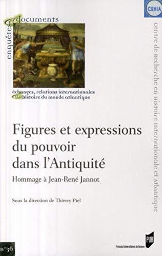 Figures et expressions du pouvoir dans l'Antiquité