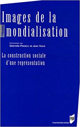 9782753507388: Images de la mondialisation : La construction sociale d'une repr�sentation