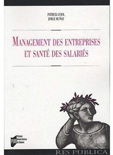 Management des entreprises et sante des salaries: Guiol Patrick