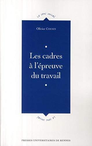 Les cadres à l'épreuve du travail: Cousin, Olivier (sociologue)