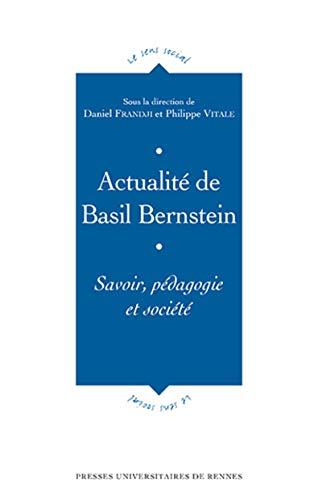 Actualite de Basil Bernstein Savoir pedagogie et societe: Frandji Daniel