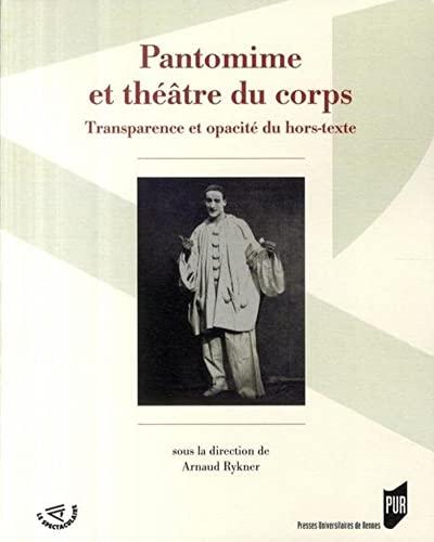9782753507609: Pantomime et th��tre du corps : transparence et opacit� du hors-texte