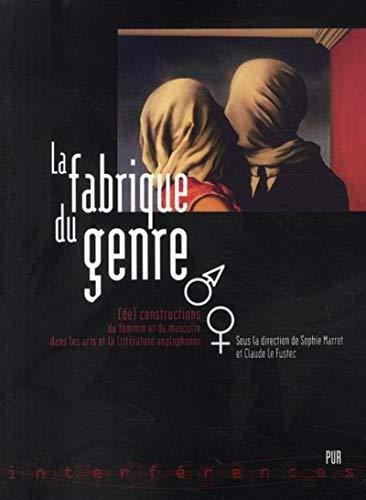 La fabrique du genre : (dé)constructions du féminin et du masculin dans les arts et ...