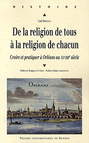 De la religion de tous à la religion de chacun : croire et pratiquer à Orléans...