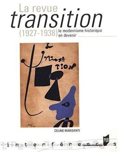 La revue Transition (1927-1938), le modernisme historique en devenir: Mansanti, Céline