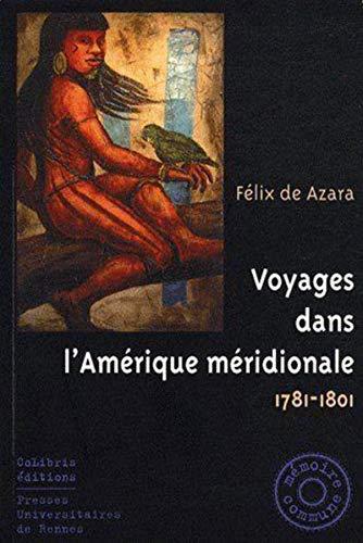 voyages dans l amerique meridionale: Félix de Azara