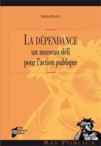 """9782753508040: """"la dépendance ; un nouveau défi pour l'action publique"""""""