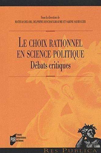 Le choix rationnel en science politique (French Edition): Mathias Delori