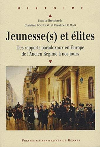 Jeunesse(s) et élites : des rapports paradoxaux en Europe de l'Ancien Régime &...