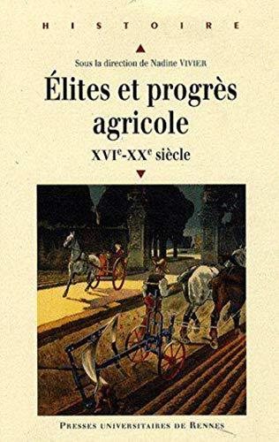 Elites et progres agricole XVIe XXe siecles: Vivier Nadine