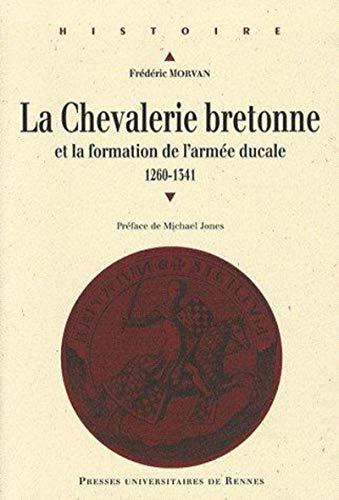 9782753508279: la chevalerie bretonne au Moyen Age et formation de l'armée ducale (1260-1541)