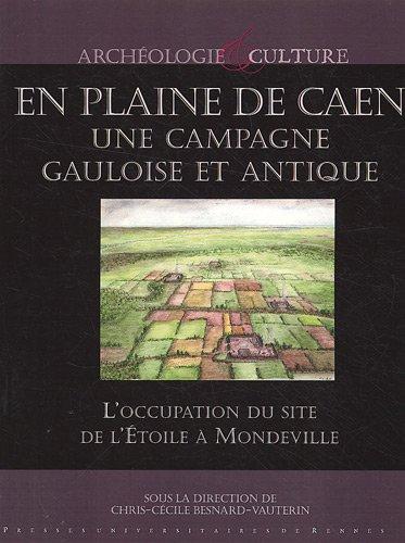 En plaine de Caen, une campagne gauloise et antique : l'occupation du site de l'É...