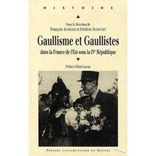 Gaullisme et gaullistes dans la France de l'Est sous la IVe: Audigier Francois