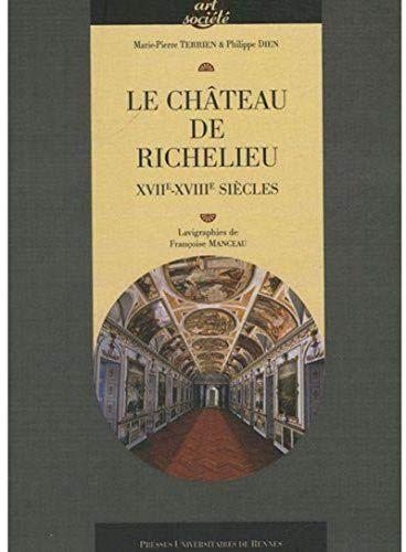 """le château de Richelieu ; XVIIe-XVIIIe siècles"": Caroline de La Bouillerie,..."