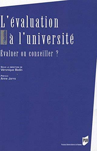 L'evaluation a l'universite Evaluer ou conseiller: Bedin Veronique