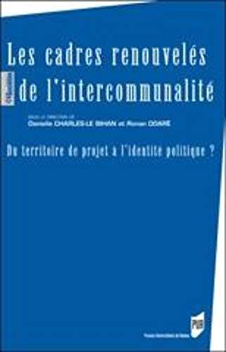 Les cadres renouvelés de l'intercommunalité : du territoire de projet à l...