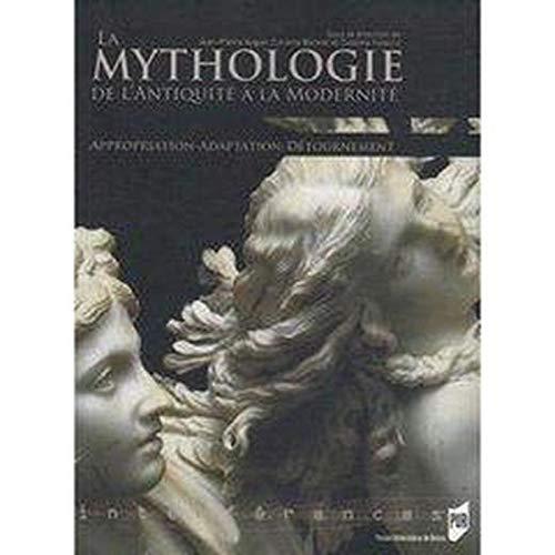9782753508644: La mythologie de l'Antiquité à la Modernité : Appropriation, Adaptation, Détournement