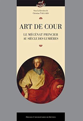 Art de cour : le mécénat princier au siècle des lumières