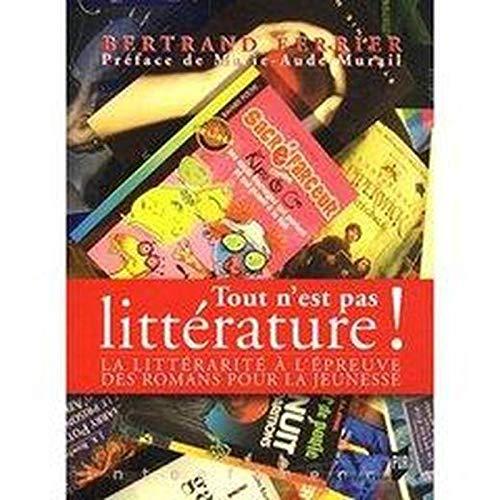 Tout n'est pas littérature ! : la littérarité à l'é...