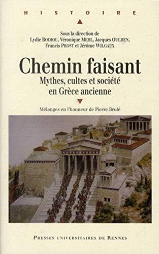 Chemin faisant Mythes cultes et societe en Grece ancienne: Bodiou Lydie