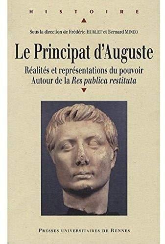 9782753509528: Le Principat d'Auguste : R�alit�s et repr�sentations du pouvoir, Autour de la Res publica restituta