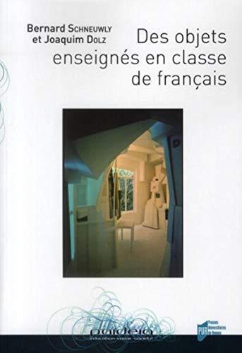 Des objets enseignés en classe de français: Bernard Schneuwly; Joaquim