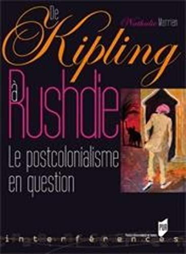 De Kipling à Rushdie : le postcolonialisme en question: Merrien, Nathalie