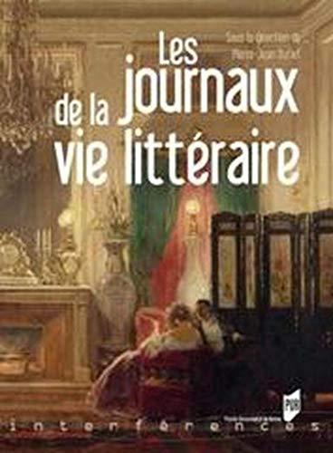 Les journaux de la vie littéraire (French Edition): Pierre-Jean Dufief