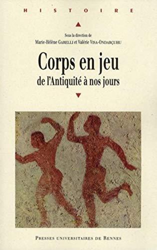 Corps en jeu : de l'Antiquité à nos jours : actes du Colloque international ...