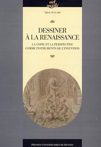 """""""dessiner à la Renaissance ; la copie et la perspective comme instruments de l'..."""